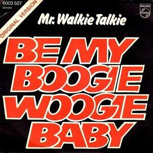 Mr-Walkie-Talkie-Be-My-Boogie-Woogie-Baby-Vinyl-7-039-039-Single