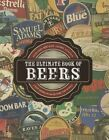 The Ultimate Book of Beers With Over 400 Ales Lagers Stouts Andamp Amp Craf