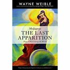 Medjugorie: The Last Apparition by Wayne Weible (Paperback, 2014)