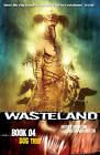 Wasteland Book 4: Dog Tribe by Antony Johnston (Paperback, 2009)