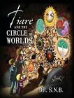 Tiare and the Circle of Worlds: Book 1 by Dr S N B (Hardback, 2013)