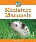 Miniature Mammals by Alex Kuskowski (Hardback, 2014)