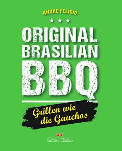 Original Brasilian BBQ Smoken Grillen wie Gauchos Lagerfeuer offenes Feuer Buch
