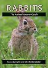 Rabbits: The Animal Answer Guide by Susan Lumpkin, John Seidensticker (Hardback, 2011)