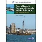 Channel Islands, Cherbourg Peninsula, North Brittany by Peter Carnegie, RCC Pilotage Foundation (Hardback, 2015)