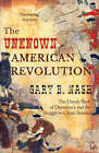 The Unknown American Revolution: The Unruly Birth of Democracy and the Struggle to Create America by Gary B. Nash (Paperback, 2007)