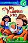Oh My, Pumpkin Pie! by Charles Ghigna (Paperback, 2005)
