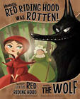 Honestly, Red Riding Hood Was Rotten! by Nancy Loewen (Board book, 2013)