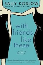 With Friends Like These: A Novel-ExLibrary