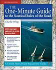 The One-Minute Guide to the Nautical Rules of the Road by Charlie Wing (Paperback, 2006)