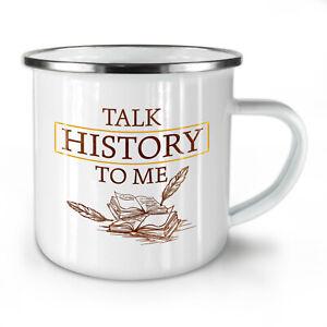 Talk History NEW Enamel Tea Mug 10 oz | Wellcoda