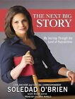 Next Big Story My Journey Through The Land of Possibilities 9781452630274 CD
