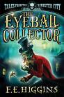 The Eyeball Collector by F. E. Higgins (Paperback, 2010)