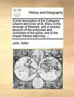 A Brief Description of the Collegiate Church and Choir of St. Mary; In the Borough of Warwick, with a Concise Account of the Antiquities and Curiosities of the Same, and of the Chapel Thereto Adjoining. ... by John Sabin (Paperback / softback, 2010)