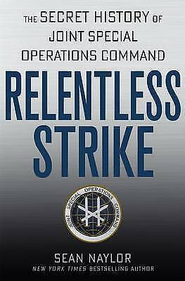 1 of 1 - Relentless Strike.Secret History Joint Special Operations Command.NAYLOR.lnf590