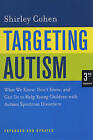 Targeting Autism: What We Know, Don't Know and Can Do to Help Young Children with Autism Spectrum Disorders by Shirley Cohen (Paperback, 2006)