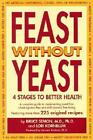 Feast Without Yeast 4 Stages to Better Health 1999 by Semon Jeanie 0967005701