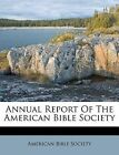 NEW Annual Report Of The American Bible Society by American Bible Society