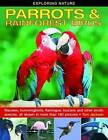 Exploring Nature: Parrots & Rainforest Birds: Macaws, Hummingbirds, Flamingos, Toucans and Other Exotic Species, All Shown in More Than 180 Pictures by Tom Jackson (Hardback, 2014)