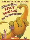 ?Como Dicen Estoy Enojado los Dinosaurios? by Jane Yolen (Paperback / softback, 2014)