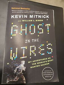 Ghost in the Wires : My Adventures As the World's Most Wanted Hacker