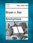 Bryan V. Ker by Anonymous (Paperback / softback, 2012)