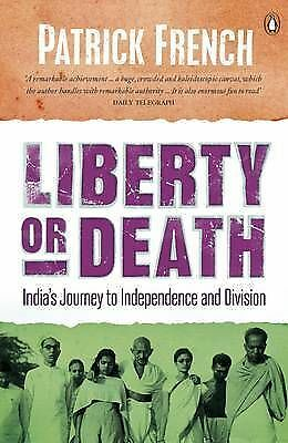 Liberty or Death: India's Journey to Independence and Division by Patrick...