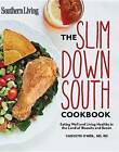 Southern Living the Slim Down South Cookbook by Carolyn O'Neil, Southern Living (Hardback, 2013)