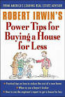 Robert Irwin's Power Tips for Buying a House for Less by Robert Irwin (Paperback, 2000)