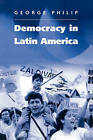 Democracy in Latin America: Surviving Conflict and Crisis? by George Philip (Paperback, 2003)