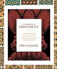 The Grammar of Ornament: A Visual Reference of Form & Colour in Architecture and the Decorative Arts by Owen Jones (Hardback, 2017)