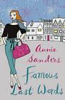 Famous Last Words by Annie Sanders (Paperback, 2010)