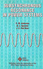 Subsynchronous Resonance in Power Systems by Paul M. Anderson, B.L. Agrawal, J. E. Van Ness (Paperback, 1999)