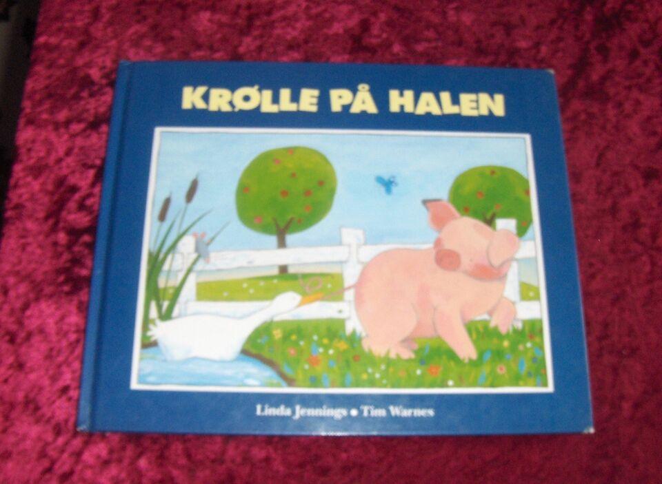KRØLLE PÅ HALEN - INDBUNDET, LINDA JENNINGS, TIM WARNES