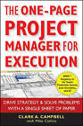 The One Page Project Manager for Execution: Drive Strategy and Solve Problems with a Single Sheet of Paper by Clark A. Campbell, Mike Collins (Paperback, 2010)