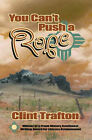 You Can't Push a Rope by Clint Trafton (Paperback, 2000)