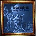 Inca Babies - Deep Dark Blue (2013)