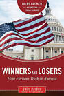 Winners and Losers: How Elections Work in America by Jules Archer (Hardback, 2016)