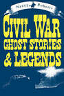 Civil War Ghost Stories and Legends by Nancy Roberts (Paperback, 1992)