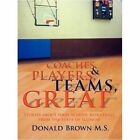 Great Teams Players & Coaches Stories About High School Basketball From The S