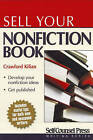 Sell Your Nonfiction Book by Crawford Kilian (Paperback, 2010)