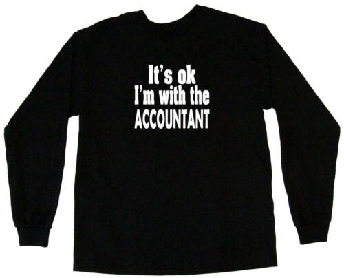 It/'s OK I/'m With the Accountant Mens Tee Shirt Pick Size Color Small-6XL