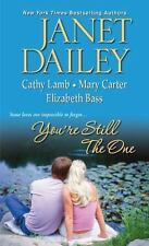 You're Still the One by Dailey, Janet; Lamb, Cathy; Bass, Elizabeth; Carter, Ma