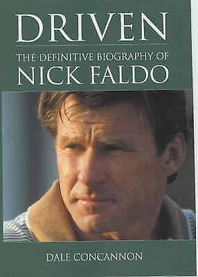 """AS NEW"" Concannon, D, Driven: The Definitive Biography Of Nick Faldo, Book"