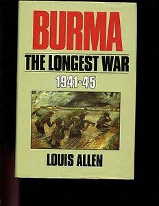 Burma The Longest War 1941-45