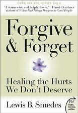 Plus: Forgive and Forget : Healing the Hurts We Don't Deserve by Lewis B. Smedes (2007, Paperback)