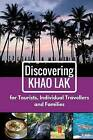 Discovering Khao Lak: For Tourists, Individual Travellers and Families by R Kobi (Paperback / softback, 2016)