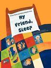 My Friend, Sleep by Helena Rebelo Pinto, Teresa Paiva (Paperback, 2011)