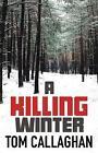 A Killing Winter: 1: An Inspector Akyl Borubaev Thriller by Tom Callaghan (Hardback, 2015)