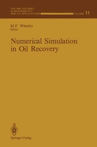 Numerical Simulation in Oil Recovery (The IMA Volumes in Mathematics and its App